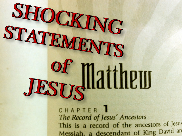 ShockingStatementsMatthew